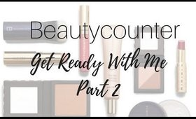 Beautycounter | Get Ready With Me Part 2