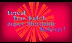 L'oreal - True Match Super Blendable Makeup REVIEW!