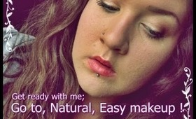 Get Ready With Me; Go to, quick, natural looking makeup !