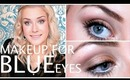 Makeup For Blue Eyes! ♡ | rpiercemakeup