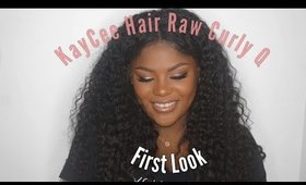 KayCee Hair Raw Curly Q First Look! | ShakirahhSays
