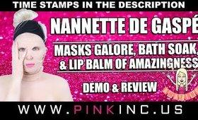 Nannette de Gaspé | Masks Galore, Bath Soak, & Lip Balm of Amazingness! Demo & Review | Tanya Feifel
