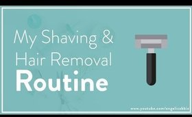 Shaving and Hair Removal Routine
