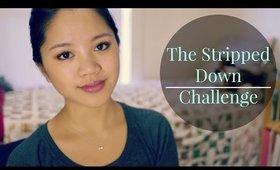 Stripped Down Challenge (Essena O'Neill Response)