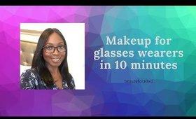 MAKEUP FOR GLASSES WEARERS IN 10 MINUTES - QUARANTINE DIARIES