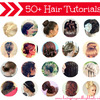 50+ Hairstyle Tutorials