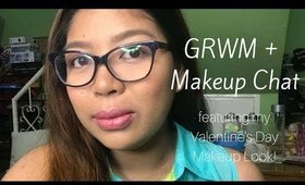 GRWM/Makeup Chat featuring my Valentine's Day Makeup Look | Team Montes