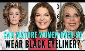 Why are mature women over 50 afraid of black eyeliner? | mathias4makeup