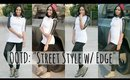 "Get Ready With Me: OOTD • ""Street Style w/ Edge"""