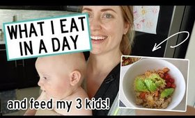 WHAT I EAT IN A DAY & FEED MY 3 LITTLE KIDS | Kendra Atkins