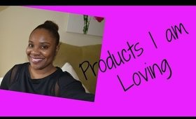 Products I am Loving