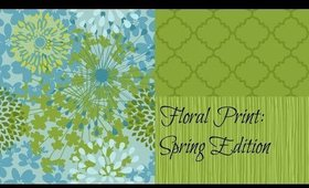 Floral Print: Spring Edition