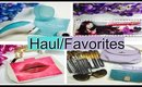 HAUL/FAVORITES TIME!