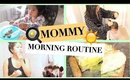 Mommy Morning Routine | Getting a Toddler Ready