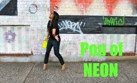 I'm back!! - Pop of NEON OOTD