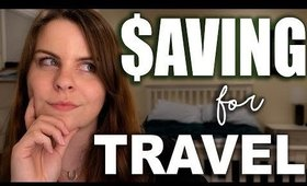 Saving Money for Travel (because I need to)