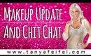Makeup Update | Chit Chat | Tanya Feifel-Rhodes
