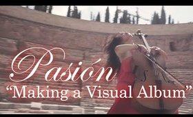 The Making of Pasión - the Visual Album