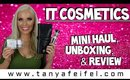 It Cosmetics | Mini Haul | Unboxing | Review | Tanya Feifel-Rhodes
