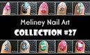 MELINEY NAIL ART DESIGN COLLECTION #27