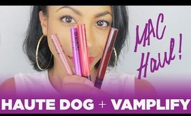 MAC HAUL | Haute Dog + Vamplify with Swatches!
