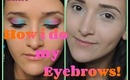 How I Do my Eyebrows (Updated Edition) TUTORIAL for Fuller Brows.