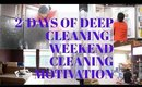 2 DAYS OF DEEP CLEANING|WEEKEND CLEANING MOTIVATION