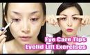 Eye Care Tips & Eyelid Lift Exercises