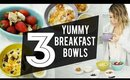 3 YUMMY Breakfast Cereal Bowls | ANNEORSHINE
