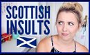 SCOTTISH INSULTS: MY FAVOURITES!
