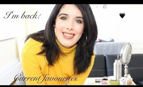 Hey Hey!! I'm BACK + Current 2018 Favourites!