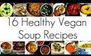 16 Healthy Vegan Soup Recipe Ideas for New Vegans!
