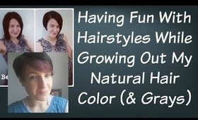 Hairstyle Ideas While Growing Out My Natural Hair Color | Going Grey | Going Gray | Pixie Cut
