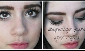 Maquillaje para ojos cafés | Brown eyed makeup