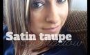 Satin Taupe eyeshadow = TUTORIAL
