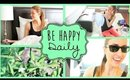 ♥ My 'Be Happy Daily' Routine #2!