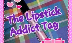 The Lipstick Addict Tag