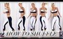 HOW TO SHUFFLE DANCE