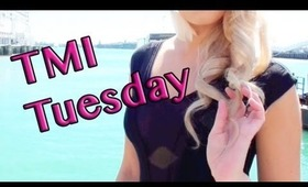 TMI Tuesday (19) (Which has failed uploading SINCE Tuesday)
