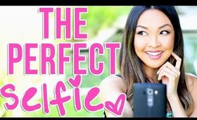 HOW TO: Take The Perfect Selfie!