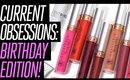 Current Obsessions: Birthday Edition!