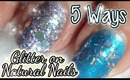 How To: Fine Glitter, Tinsel, Glitter Mix and Mylar on Natural Nails