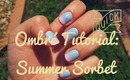 Ombré Nail Art Tutorial: Summer Sorbet