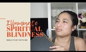 ILLUMINATE: Spiritual Blindness
