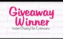 Hair Extension Giveaway WINNER! | Instant Beauty ♡