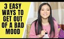 3 Easy Ways to Get Out of a Bad Mood Immediately