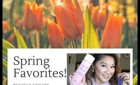 💄THIS MONTH'S FAVORITES! (Beauty & Fashion SPRING EDITION)