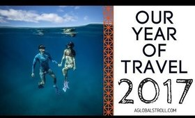 OUR YEAR OF TRAVEL 2017