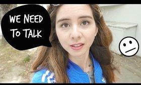 WE NEED TO TALK :/