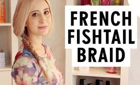 French Fishtail Braid Hair Tutorial